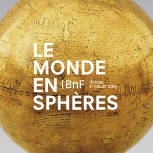 Le Monde en Sphères - Exposition à la BnF