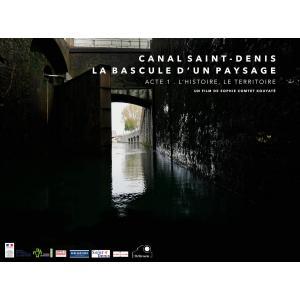 """Balade urbaine de l'exposition à la projection du premier acte du projet """"Canal Saint-Denis la bascule d'un paysage"""""""