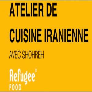 Atelier de cuisine avec la cheffe iranienne Shohreh Haghighat dans le cadre du Refugee Food Festival