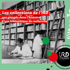 Les collections de l'IRD, une plongée dans l'histoire d'une bibliothèque de recherche