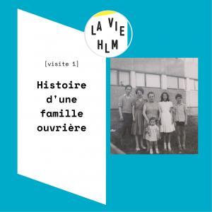 La vie HLM - Histoire d'une famille ouvrière
